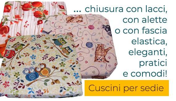 Cuscini per sedie con lacci, alette e fascia elastica, vari disegni, cotone e misto cotone, made in